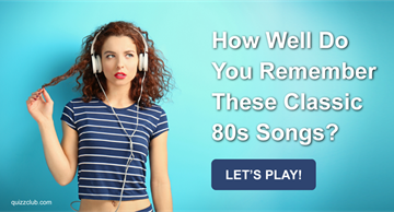 Quiz Test: How Well Do You Remember These Classic 80s Songs?
