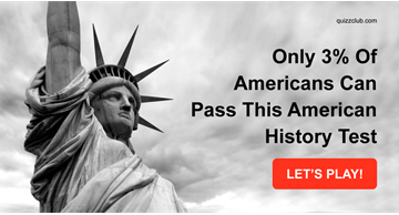 History Quiz Test: Only 3% Of Americans Can Pass This American History Test