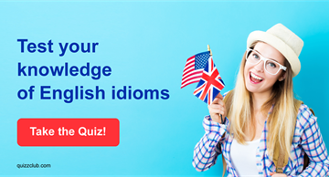 language Quiz Test: Test your knowledge of English idioms