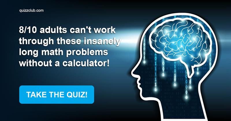 Test: 8/10 Adults Can't Work Through These Insanely Long Math Problems Without A Calculator!