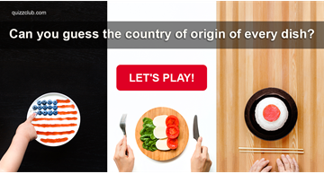Geography Quiz Test: Can You Guess The Country Of Origin Of Every Dish?