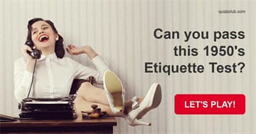 Society Quiz Test: Can You Pass This 1950's Etiquette Test?