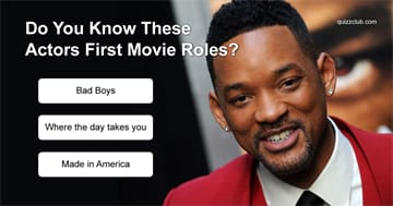 Movies & TV Quiz Test: Do You Know These Actors And Actresses First Movie Roles?