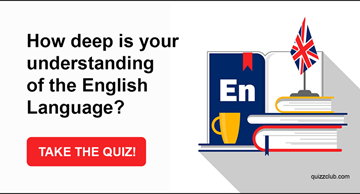 Quiz Test: How deep is your understanding of the English Language?