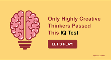 Quiz Test: Only Highly Creative Thinkers Passed This IQ Test