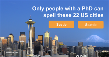 Geography Quiz Test: Only People With A PhD Can Spell These 22 US Cities