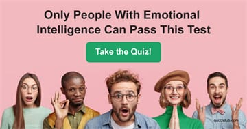Quiz Test: Only People With Emotional Intelligence Can Pass This Test