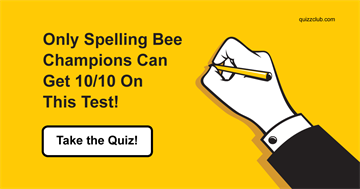 language Quiz Test: Only Spelling Bee Champions Can Get 10/10 On This Test!