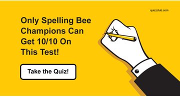 Quiz Test: Only Spelling Bee Champions Can Get 10/10 On This Test!
