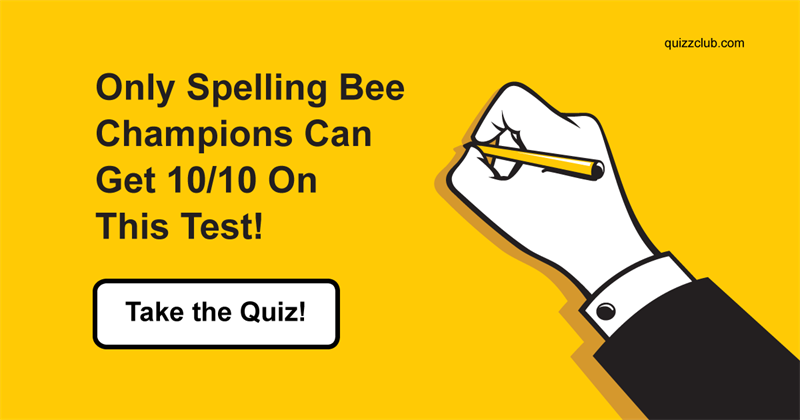 Test: Only Spelling Bee Champions Can Get 10/10 On This Test!