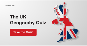Geography Quiz Test: The UK Geography Quiz