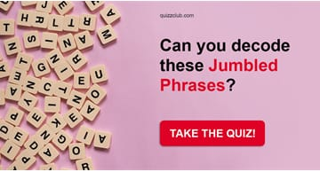 Quiz Test: Can You Decode These Jumbled Phrases?