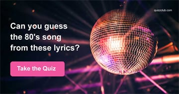 Quiz Test: Can You Guess The 80's Song From These Lyrics?