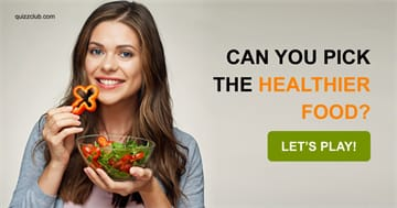 Quiz Test: Can You Pick the Healthier Food?
