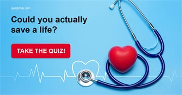 Science Quiz Test: Could You Actually Save A Life?