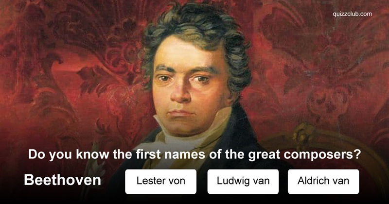 History Quiz Test: How well do you know the first names of the great composers?