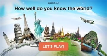 Quiz Test: How Well Do You Know The World?
