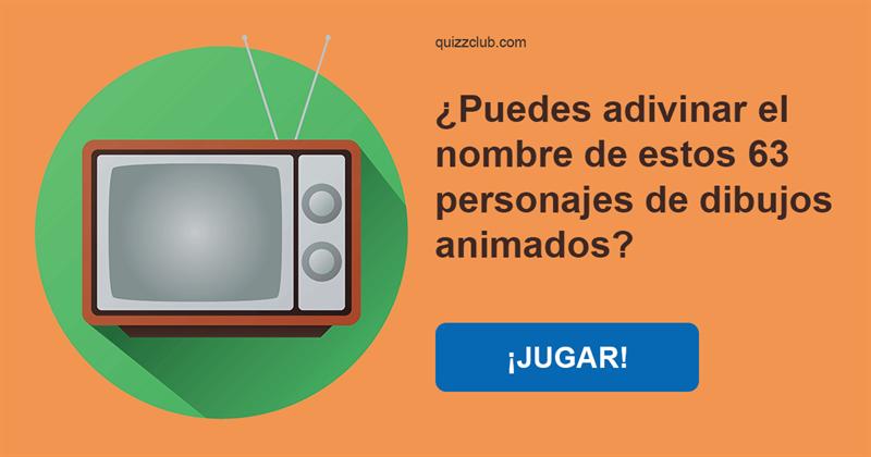 Películas y TV Quiz Test: ¿Puedes adivinar el nombre de estos 63 personajes de dibujos animados?