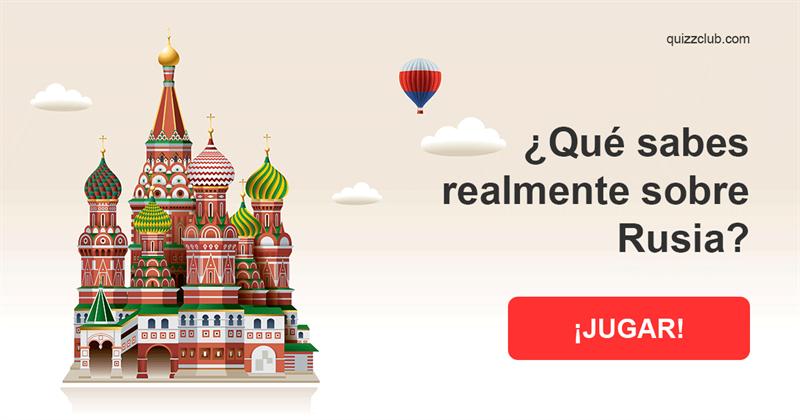 Geografía Quiz Test: ¿Qué sabes realmente sobre Rusia?