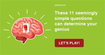 IQ Quiz Test: These 11 Seemingly Simple Questions Can Determine Your Genius