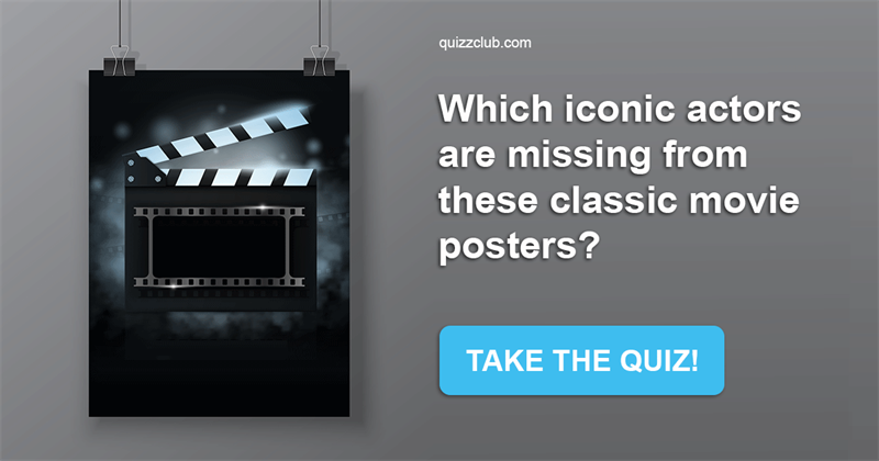 Movies & TV Quiz Test: Which Iconic Actors Are Missing From These Classic Movie Posters?