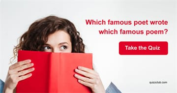 Quiz Test: 7 Out Of 10 Will Get This Wrong: Which Famous Poet Wrote Which Famous Poem?
