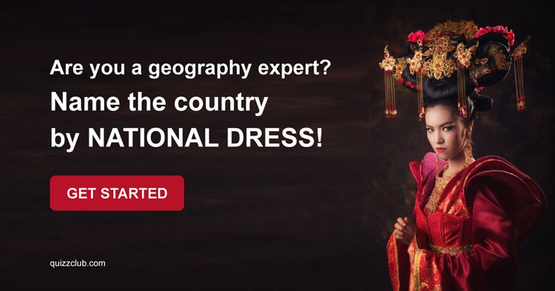 Geography Quiz Test: Are You A Geography Expert? Name The Country By National Dress!