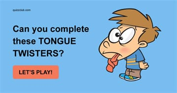 language Quiz Test: Can You Complete These Tongue Twisters?