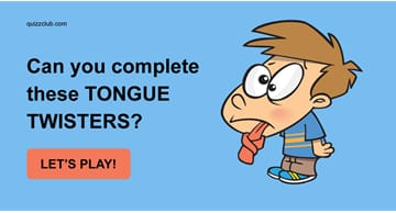 Quiz Test: Can You Complete These Tongue Twisters?