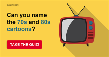 Movies & TV Quiz Test: Can You Name The 70s And 80s Cartoons?