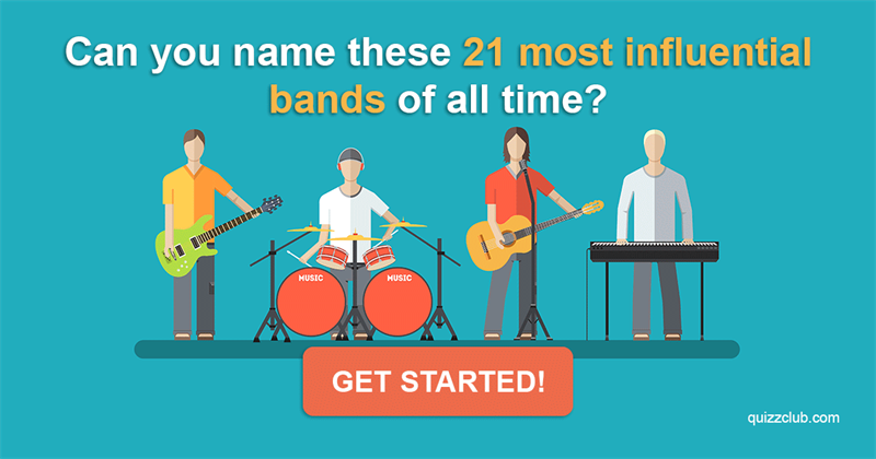 History Quiz Test: Can You Name These 21 Most Influential Bands Of All Time?