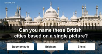 Geography Quiz Test: Can You Name These British Cities Based On A Single Picture?