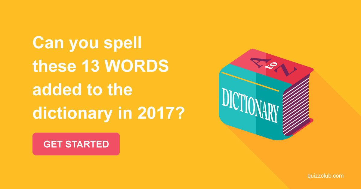 what words can you spell with can you spell these 13 words added trivia quiz 773