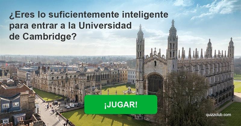 Coeficiente intelectual Quiz Test: ¿Suficiente inteligente para estudiar en la Universidad de Cambridge?
