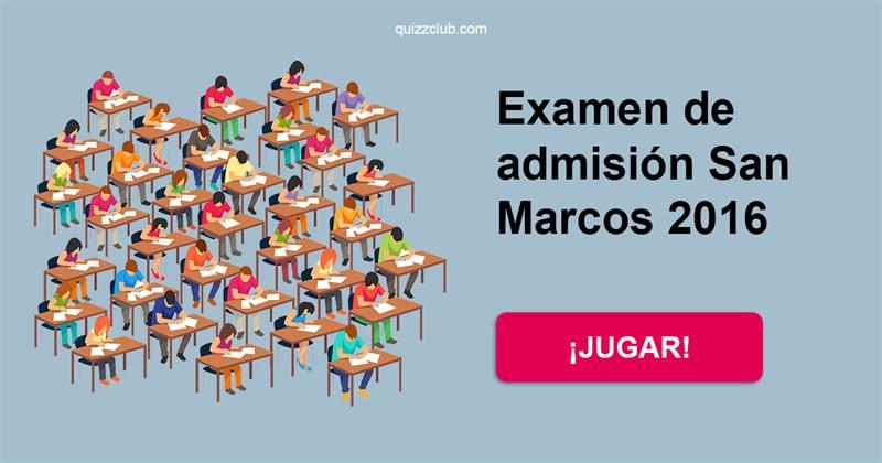 Cultura Quiz Test: Examen de admisión San Marcos 2016