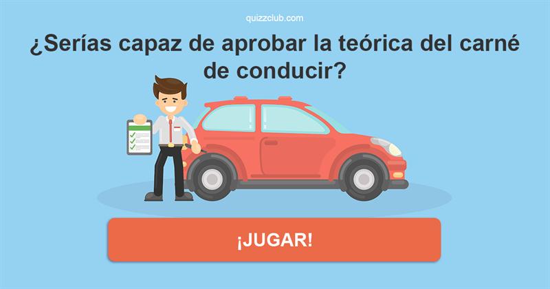 Deporte Quiz Test: ¿Serías capaz de aprobar la teórica del carné de conducir?