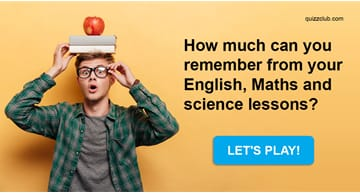 Quiz Test: How Much Can You Remember From Your English, Maths And Science Lessons?