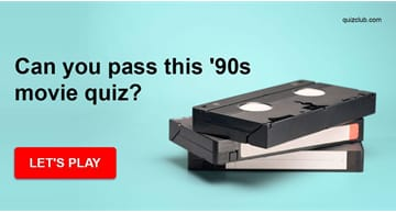 Movies & TV Quiz Test: Can You Pass This '90s Movie Quiz?