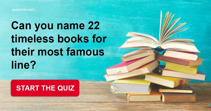 Quiz Test: Can You Name 22 Timeless Books For Their Most Famous Line?