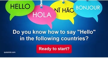 "Culture Quiz Test: Do You Know How To Say ""Hello"" In The Following Countries?"