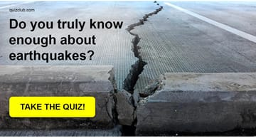 Nature Quiz Test: Do You Truly Know Enough About Earthquakes?