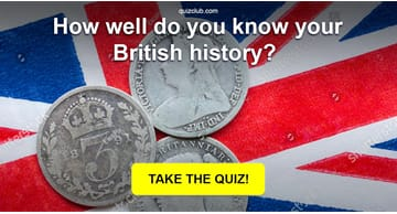 History Quiz Test: How well do you know your British history?