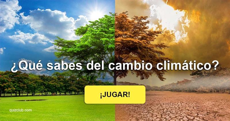 Сiencia Quiz Test: ¿Sabes algo del cambio climático?