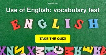 Quiz Test: Use of English: vocabulary test