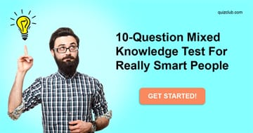 knowledge Quiz Test: 10-Question Mixed Knowledge Test For Really Smart People