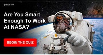 knowledge Quiz Test: Are You Smart Enough To Work At NASA?