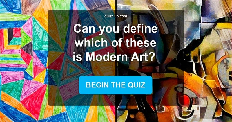 Quiz Test: Can You Guess Which Of These Paintings Is Modern Art?