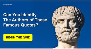 knowledge Quiz Test: Can You Identify The Authors of These Famous Quotes?