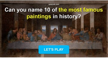 History Quiz Test: Can You Name 10 Of The Most Famous Paintings In History?