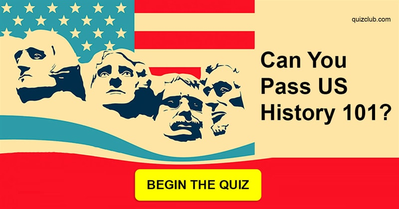 History Quiz Test: Can You Pass US History 101?